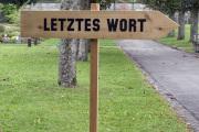 """23 LEZTES WORT (Ausstellung """"ZEIT LOS LASSEN"""", Schosshaldenfriedhof, Bern/Ostermundigen 2019)"""